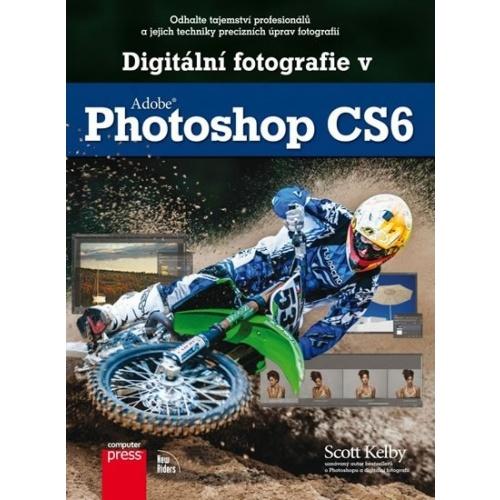 DIGITÁLNÍ FOTOGRAFIE VE PHOTOSHOPU CS6
